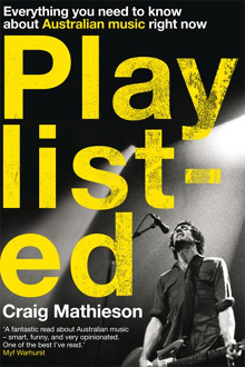 Playlisted by Craig Mathieson, featuring Gareth Liddiard of The Drones on the cover
