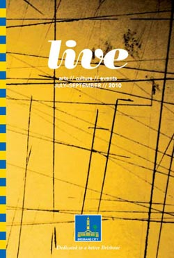 Brisbane City Council LIVE arts/culture/events guide, July-September 2010