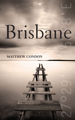 Book cover for 'Brisbane' by Matthew Condon