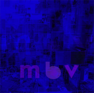my bloody valentine - 'm b v' album cover, reviewed in The Weekend Australian by Andrew McMillen, February 2013