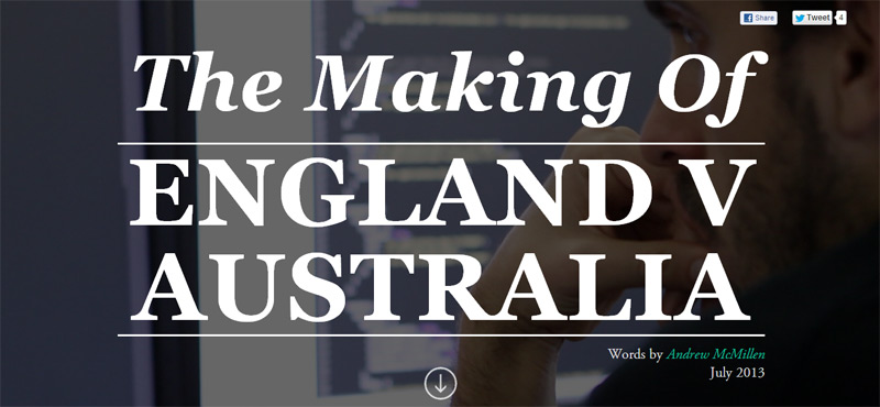 The Making of 'England v Australia' by Andrew McMillen for Shorthand, July 2013