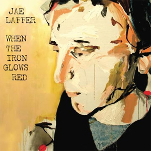Jae Laffer - 'When The Iron Glows Red' album cover, reviewed in The Weekend Australian by Andrew McMillen, October 2013