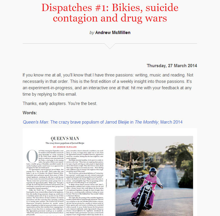'Dispatches #1: Bikies, suicide contagion and drug wars', a weekly email newsletter by Australian freelance journalist Andrew McMillen