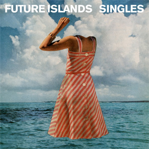 Future Islands – 'Singles' album cover, reviewed in The Weekend Australian by Andrew McMillen, April 2014