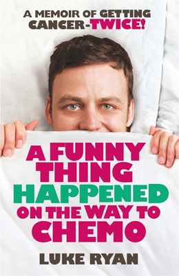 Book cover: 'A Funny Thing Happened on the Way to Chemo: A Memoir of Getting Cancer — Twice!' by Luke Ryan, reviewed in The Weekend Australian by Andrew McMillen, August 2014