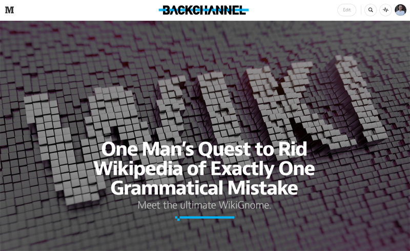 'Meet The Ultimate WikiGnome: One Man's Quest to Rid Wikipedia of Exactly One Grammatical Mistake' by Andrew McMillen on Backchannel, February 2015