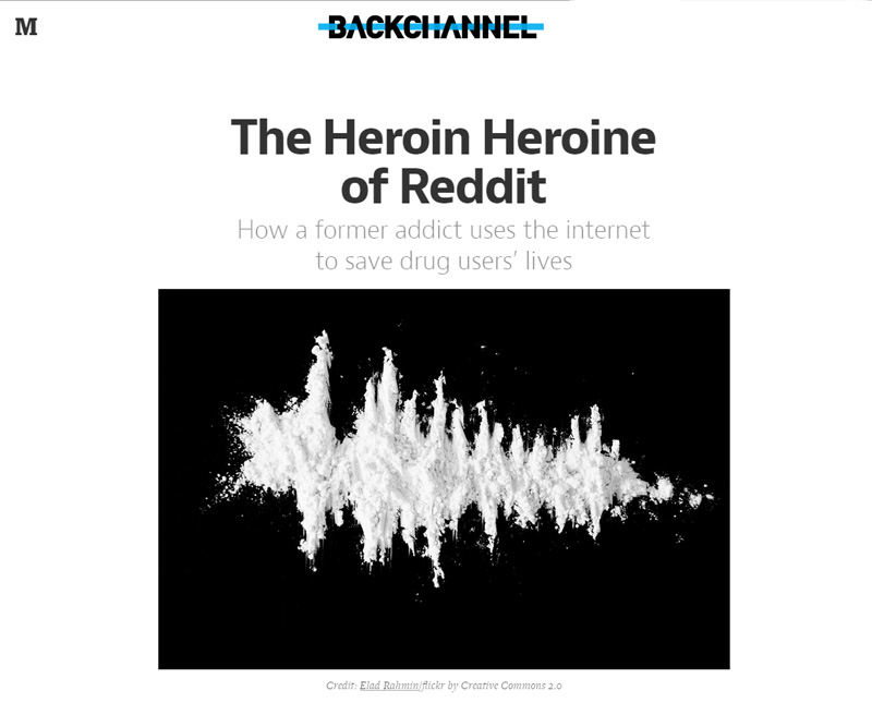 'The Heroin Heroine of Reddit' by Andrew McMillen on Backchannel, July 2015