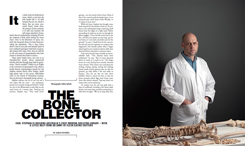 'The Bone Collector: Dr Carl Stephan' by Andrew McMillen in The Weekend Australian Magazine, October 2015. Photo by Eddie Safarik