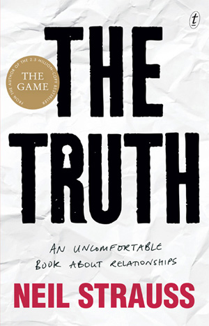 'The Truth: An Uncomfortable Book About Relationships' book cover by Neil Strauss, reviewed in The Australian by Andrew McMillen, 2015