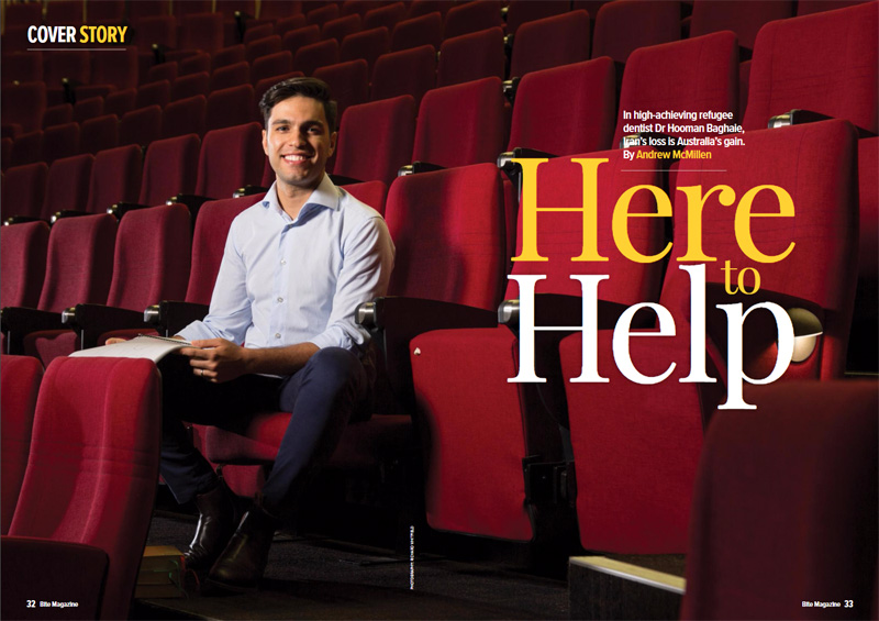 'Here To Help: In high-achieving refugee dentist Dr Hooman Baghaie, Iran's loss is Australia's gain' story by Andrew McMillen for Bite Magazine, September 2017. Photo by Richard Whitfield